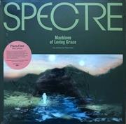 Spectre: Machines Of Loving Gr | Vinyl