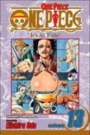One Piece, Vol. 13: It's All Right!   Paperback Book