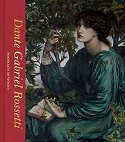 Dante Gabriel Rossetti: Portraits of Women   Hardback Book