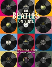 Beatles - On Vinyl (The Must Have Records for Your Collection) | Hardback Book
