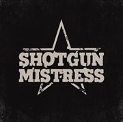 Shotgun Mistress   CD