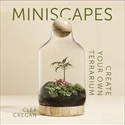 Miniscapes: Create your own terrarium | Hardback Book
