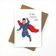 My Super Man Dad Card   Merchandise