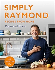 Simply Raymond: Recipes from Home - INCLUDING RECIPES FROM THE ITV SERIES | Hardback Book