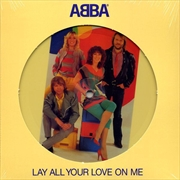 Lay All Your Love On Me   Vinyl