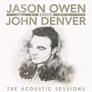 Jason Owen Sings John Denver - Acoustic Sessions (SIGNED COPY) | CD