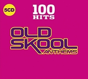 100 Hits: Old Skool Anthems | CD