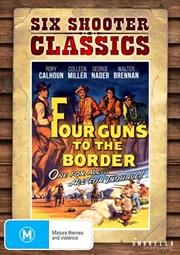 Four Guns To The Border | Six Shooter Classics | DVD