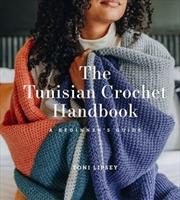 The Tunisian Crochet Handbook: A Beginner's Guide | Paperback Book