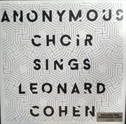 Anonymous Choir Sings Leonard Cohen | Vinyl