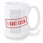 I Kant Even Mug   Merchandise