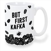 But First Kafka Mug   Merchandise