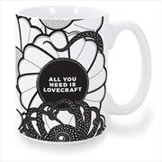 All You Need Is Lovecraft Mug   Merchandise