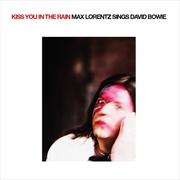 Kiss You In The Rain-Max Lorentz Sings David Bowie   Vinyl
