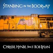 Standing in the Doorway - Chrissie Hynde Sings Bob Dylan | Vinyl