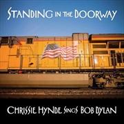 Standing In The Doorway - Chrissie Hynde Sings Bob Dylan | CD