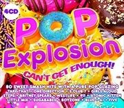 Pop Explosion - Can't Get Enough | CD