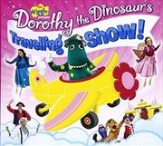 Dorothy The Dinosaur- Travelling Show | CD