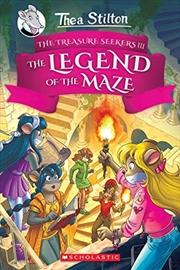 The Legend of the Maze (Thea Stilton and the Treasure Seekers #3) (3) | Hardback Book