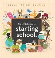 Wild Guide To Starting School | Hardback Book