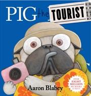 Pig The Tourist   Board Book