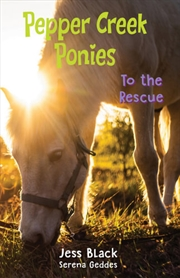Pepper Creek Ponies 3: To The Rescue   Paperback Book