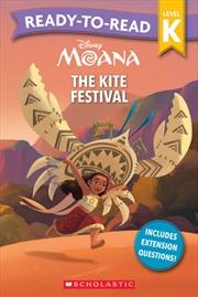 Moana The Kite Festival - Ready-to-Read Level K   Paperback Book