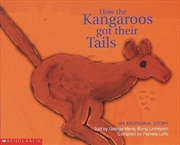 How The Kangaroos Got Their Tails - Big Book Edition | Books