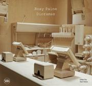 Roxy Paine: The Dioramas | Hardback Book