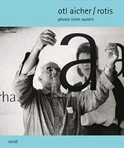Timm Rautert: Otl Aicher / Rotis | Hardback Book