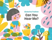 Can You Hear Me? | Hardback Book