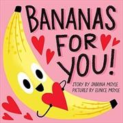 Bananas for You! (A Hello!Lucky Book)   Board Book