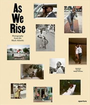 As We Rise: Photography from the Black Atlantic: Selections from the Wedge Collection | Hardback Book