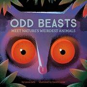 Odd Beasts: Meet Nature's Weirdest Animals   Board Book