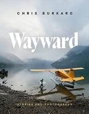 Wayward: Stories and Photographs | Hardback Book
