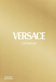 Versace Catwalk The Complete Collections | Hardback Book
