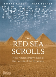The Red Sea Scrolls: How Ancient Papyri Reveal the Secrets of the Pyramids | Hardback Book