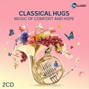 Classical Hugs - Music Of Comfort And Hope | CD