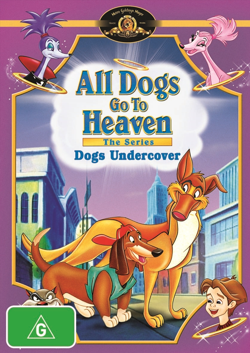 All Dogs Go To Heaven; Dogs Undercover