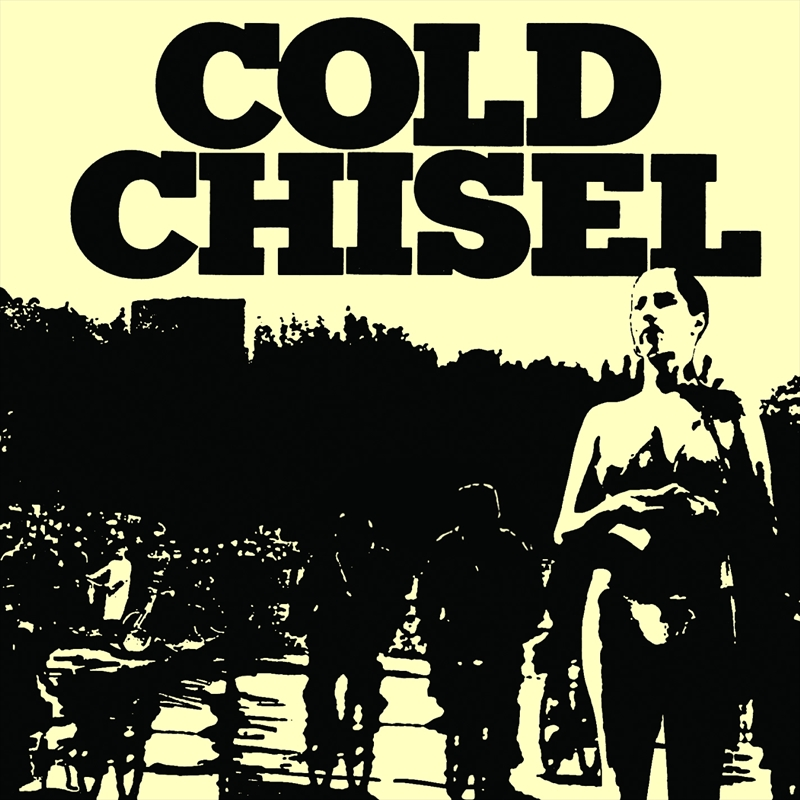 Cold Chisel: 2011 Remastered Collector's Edition