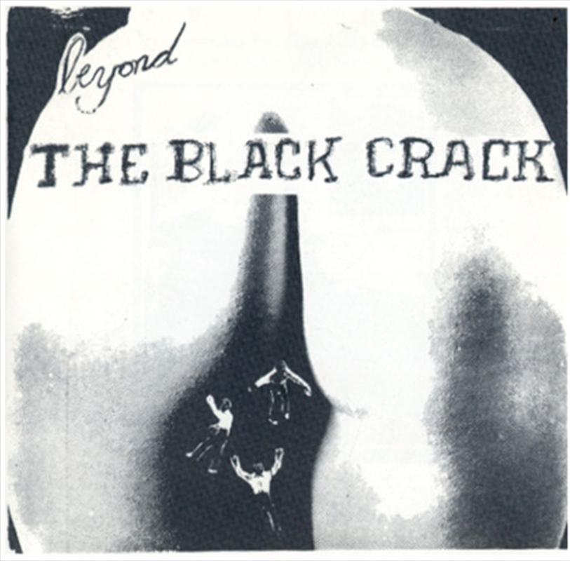 Beyond The Black Crack   CD