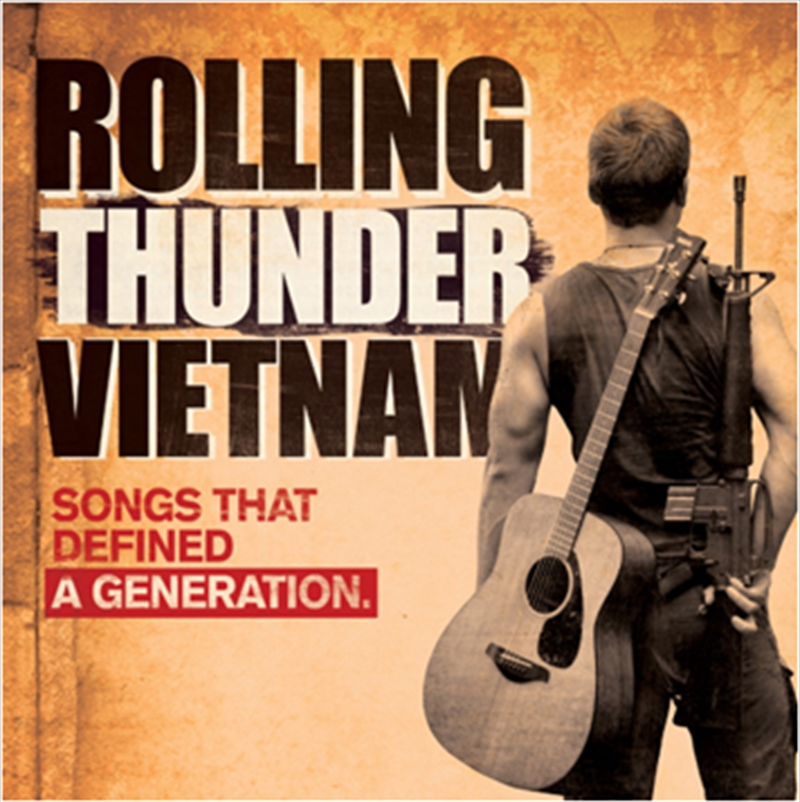 Rolling Thunder Vietnam Songs That Defined A Generation