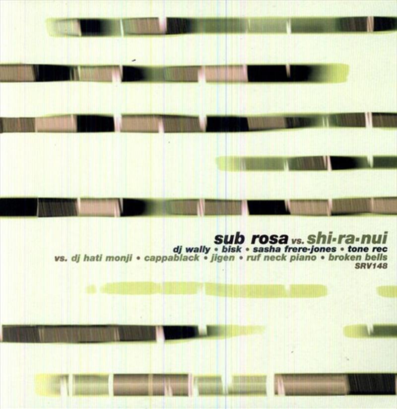Sub Rosa Vs. Shi-Ra-Nui   Vinyl