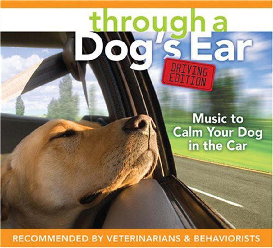 Through A Dogs Ear Driving Edition: Music To Calm Your Dog In The Car | CD