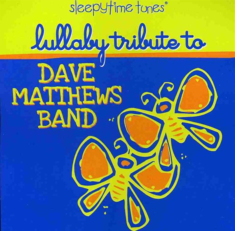 Sleepytime Tunes: Lullaby Tribute To Dave Matthews Band | CD