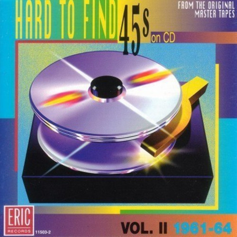 Hard-To-Find 45's 2 | CD