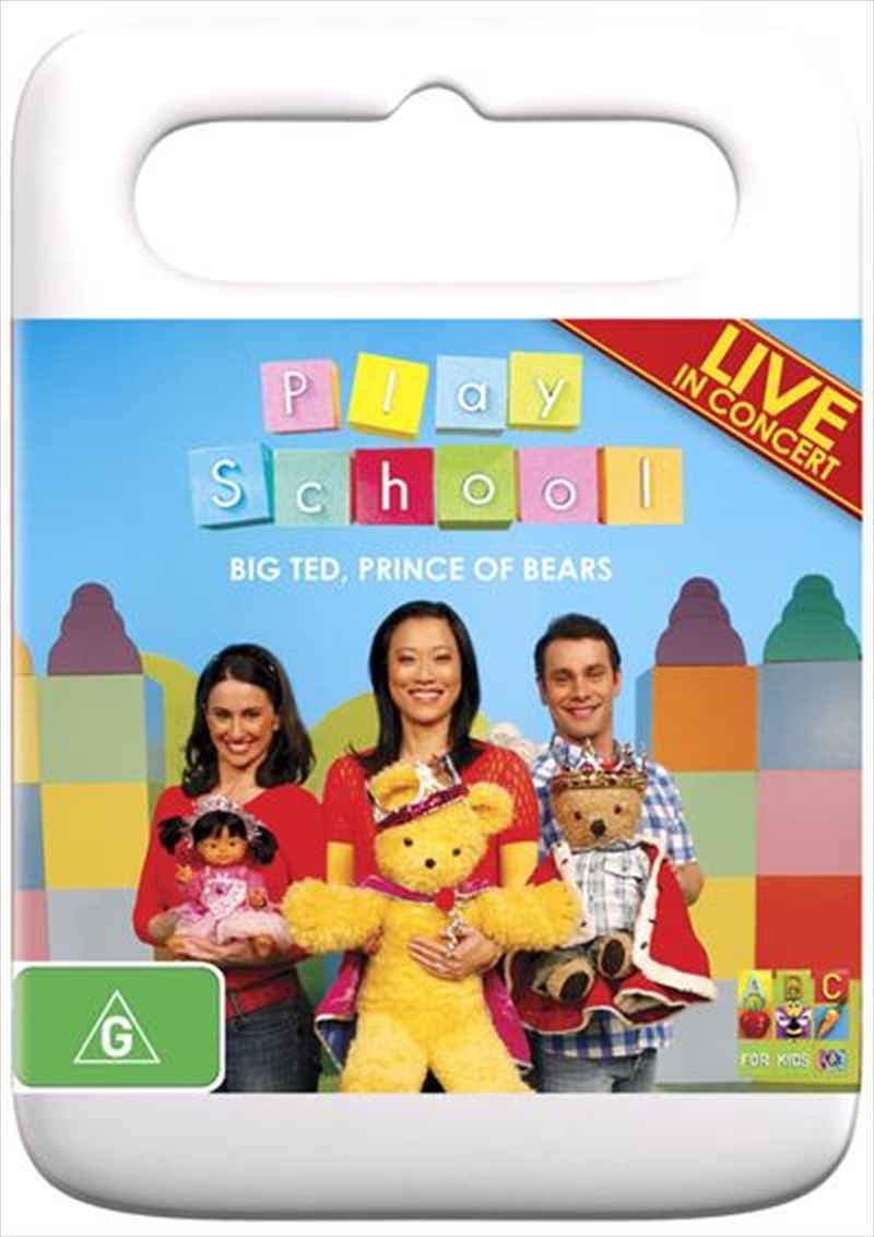 Play School Big Ted Prince Of Bears Live In Concert