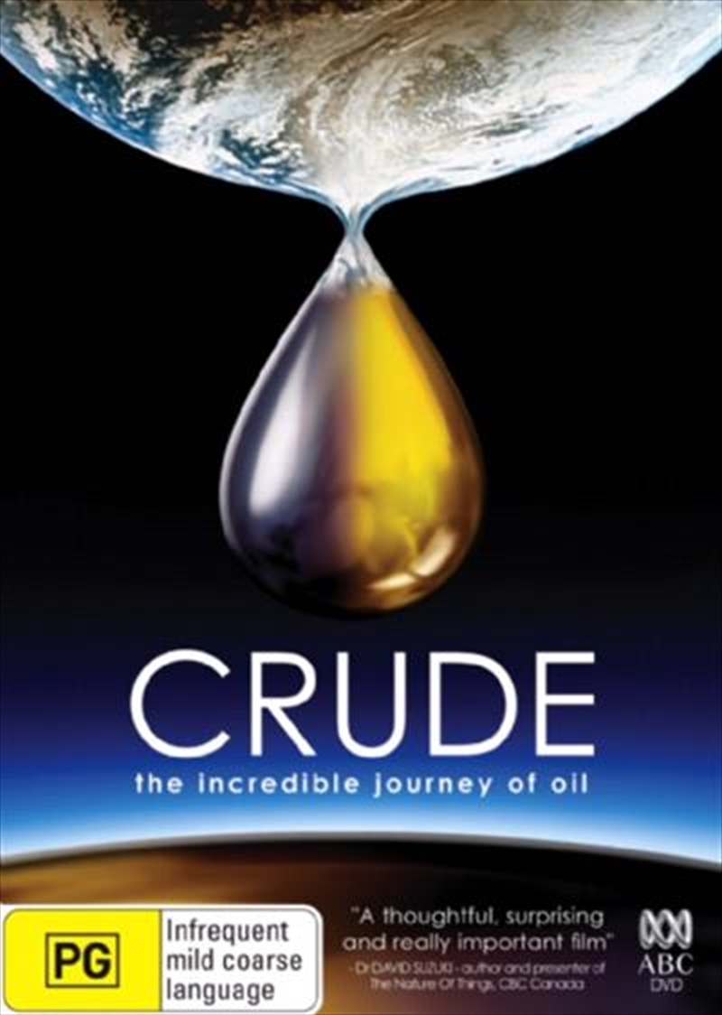 Crude - Incredible Journey Of Oil