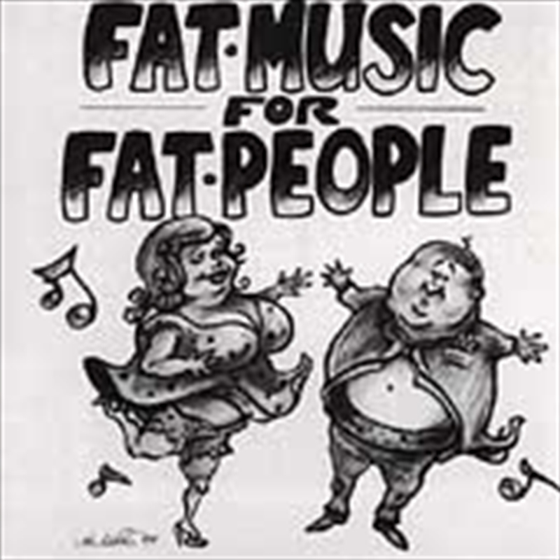 Fat Music For Fat People   CD