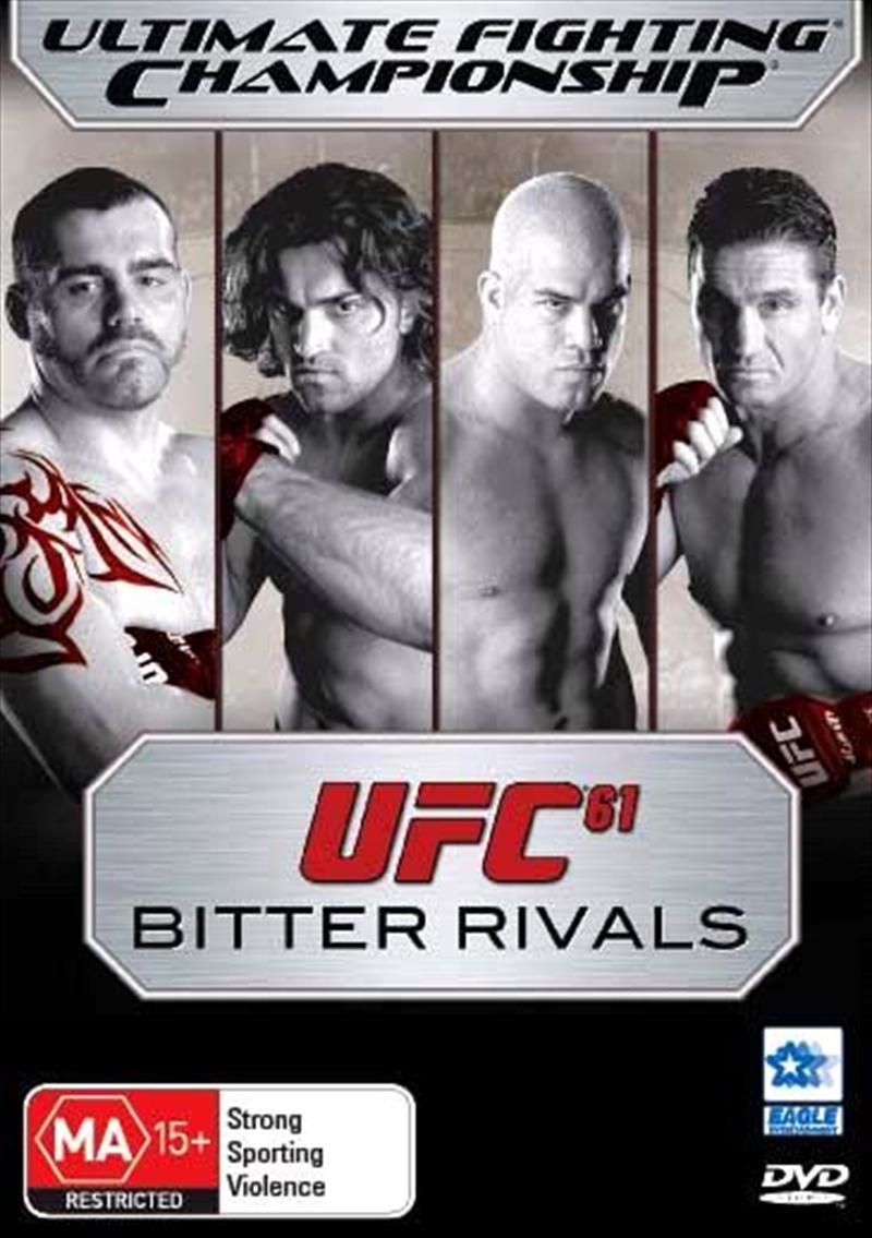 UFC #61: Bitter Rivals Sport, ...